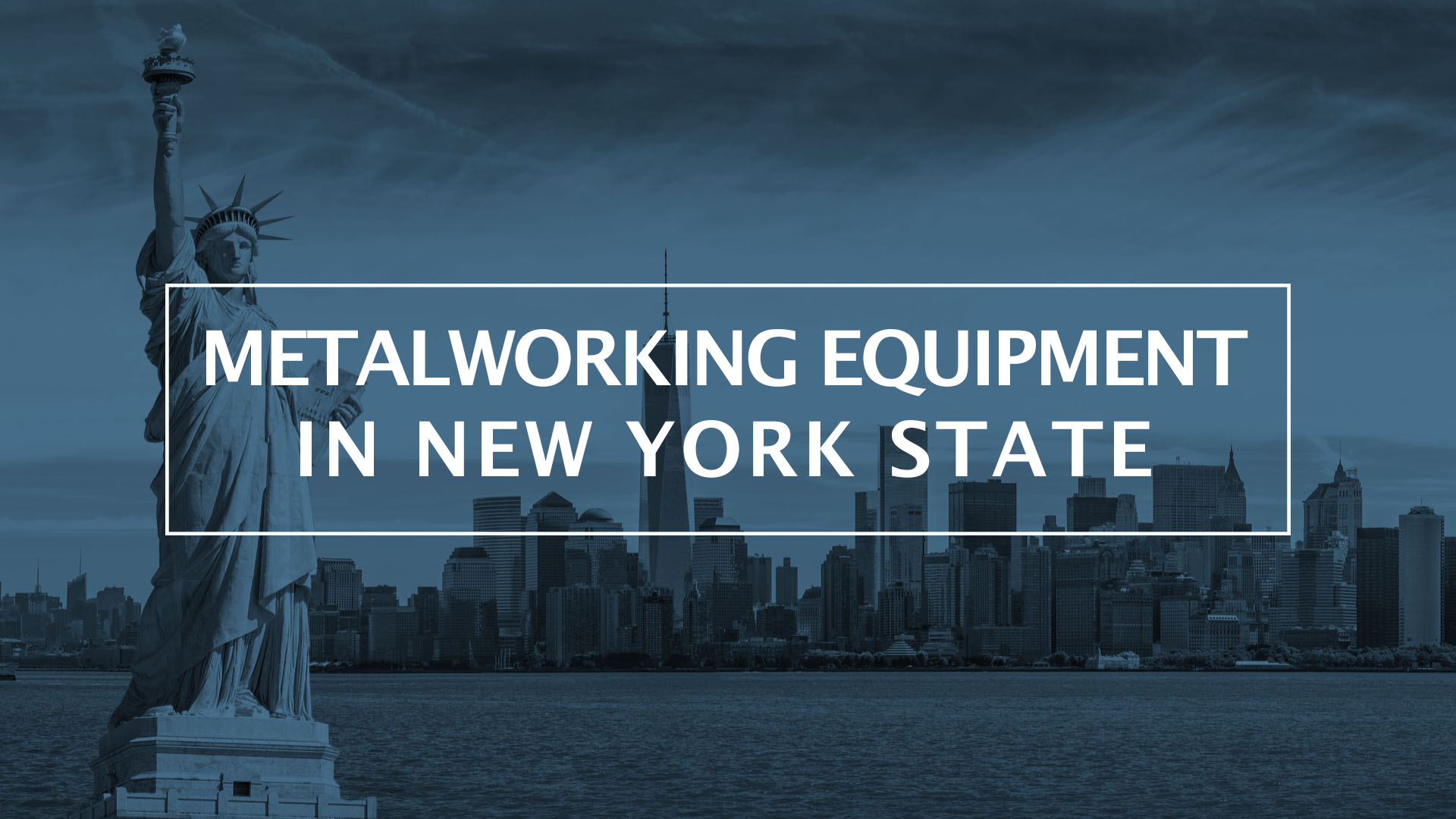 Selling Metalworking Equipment In New York