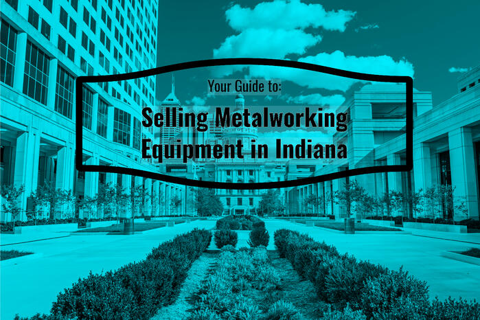 Sell Metalworking Equipment In Indiana