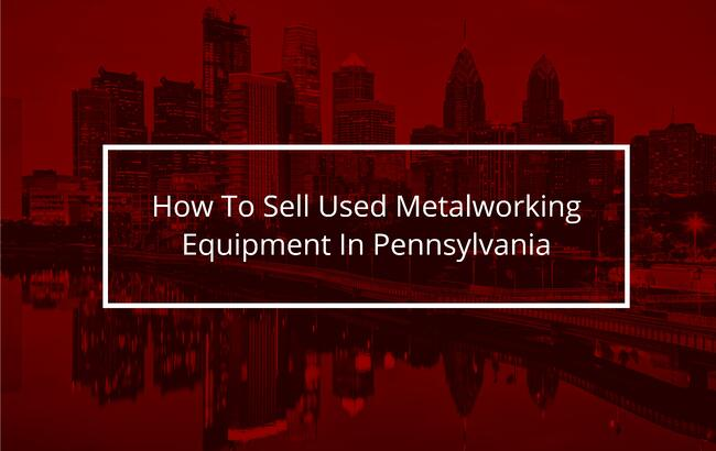 Sell Metalworking Equipment In Pennsylvania