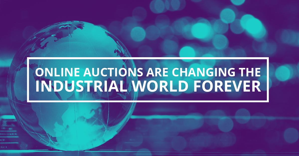 3 Reasons Online Auctions Are Changing the Industrial World Forever